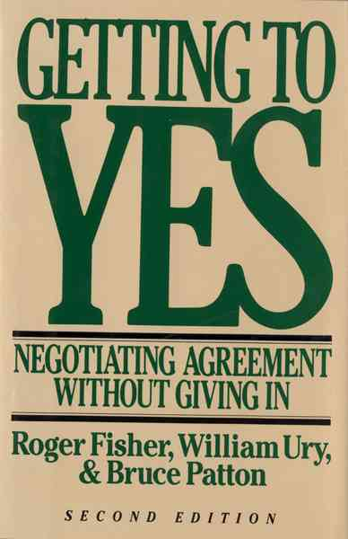 Getting to Yes By Fisher, Roger/ Ury, William/ Patton, Bruce (EDT)/ Patton, Bruce