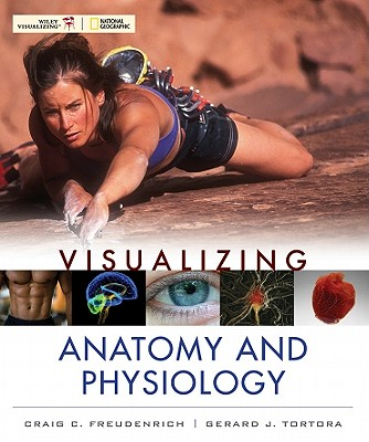 Visualizing Anatomy and Physiology By Freudenrich, Craig/ Tortora, Gerard J.