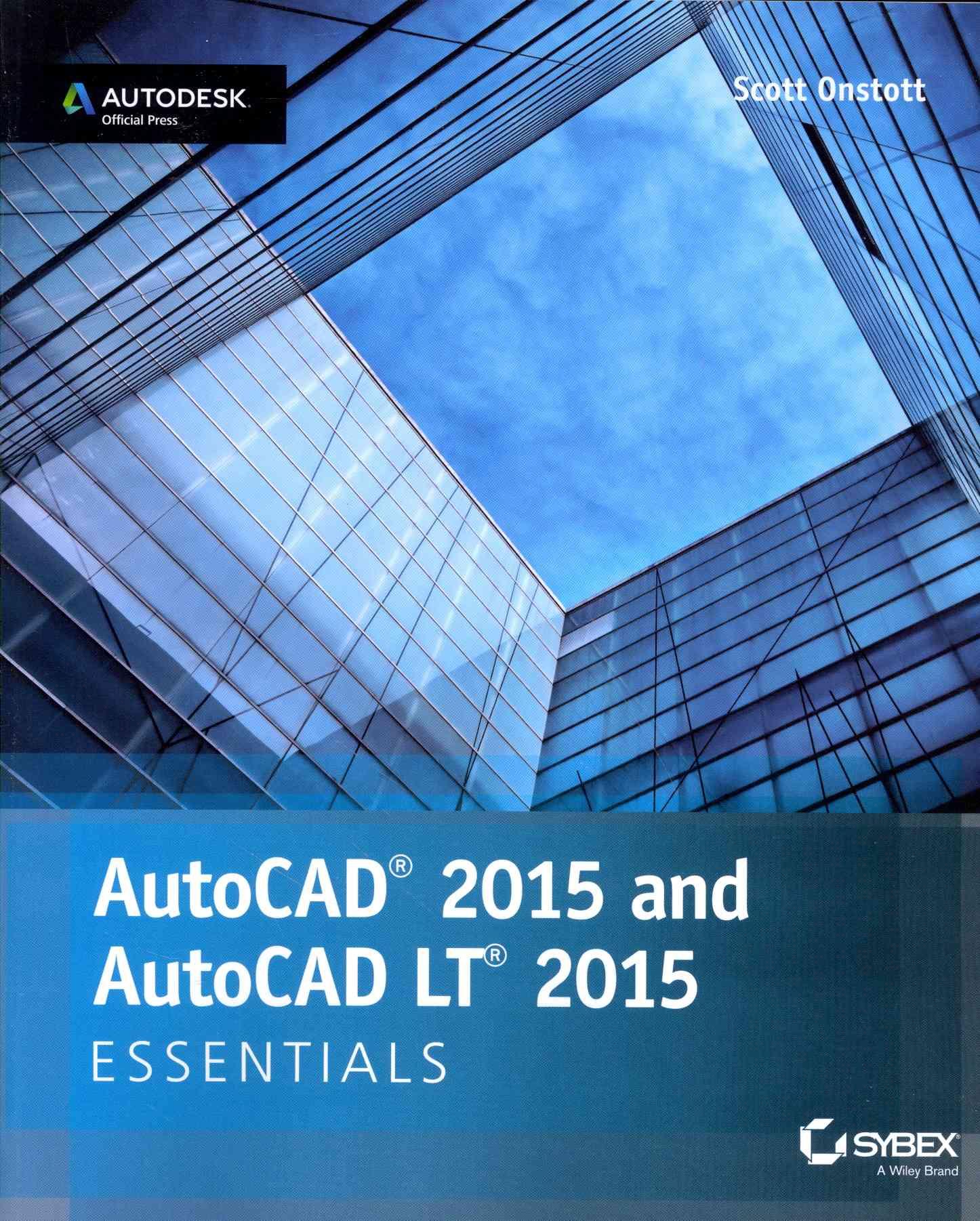 Autocad 2015 and Autocad Lt 2015 Essentials By Onstott, Scott