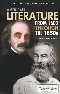 American Literature from 1600 Through the 1850s By Augustyn, Adam (EDT)